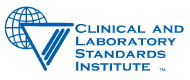 Clinical and Laboratory Standards Institute (formally NCCLS)